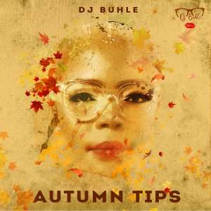 DJ Buhle - Autumn Tips