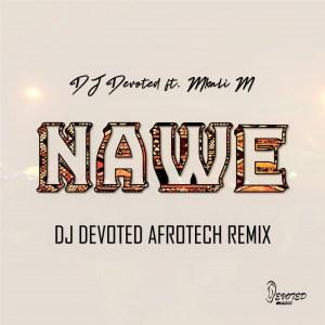 DJ Devoted ft. Mbali M - Nawe (DJ Devoted Afrotech Remix)