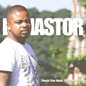 DJ Nastor - Phushi Plan Music Selections 2020