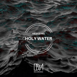 Felo Le Tee - Holy Water