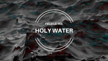 Felo Le Tee - Holy Water