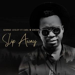 George Lesley - Slip Away (feat. Earl W Green)