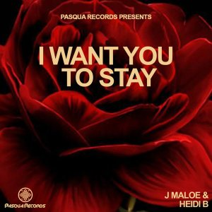 J Maloe, Heidi B - Want You To Stay (Original Mix)