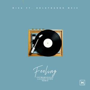 Miza feat. Noluthando Meje - Feeling (Chymamusique LockedDown Mix)