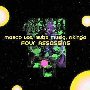 Mosco Lee, Nubz MusiQ & Nkinga - Four Assassins