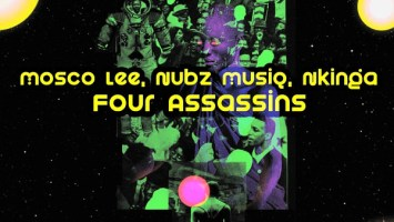 Mosco Lee, Nubz MusiQ & Nkinga - Four Assassins