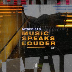 Mtsepisto - Music Speaks Louder EP