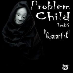 Problem Child Ten83 - Quarantino EP
