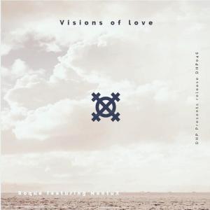 Roque & Nontu X - Visions Of Love