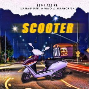Semi Tee - Scooter (feat. Kammu Dee, Miano & DJ Maphorisa)