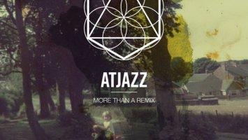 Atjazz - More Than a Remix