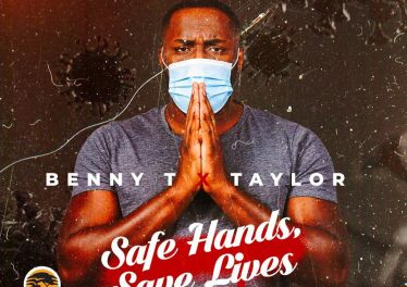 Benny T & Taylor - Safe Hands, Save Lives