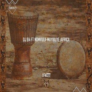 Dj 84 - Mayibuye iAfrica (feat. Nomvula)
