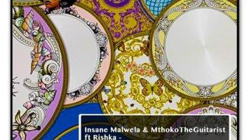 Insane Malwela & MthokoTheGuitarist, Rishka - Intliziyo Nothando