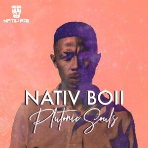 Nativ Boii - Plutonic Souls EP
