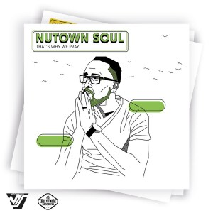 Nutown Soul - Thats Why We Pray