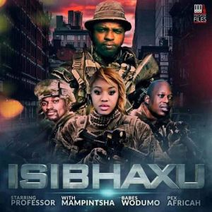 Professor - Isibhaxu (feat. Babes Wodumo, Mampintsha & Pex Africah)