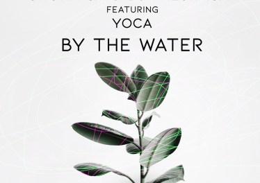Shona SA & DJ Fresh (SA) - By The Water (feat. YoCa)