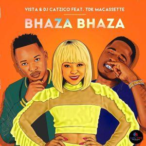 Vista & DJ Catzico - Bhaza Bhaza (feat. TDK Macassette)