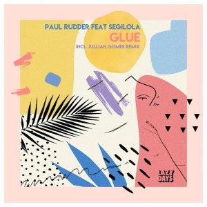 5O9K67JYHTRG Paul Rudder, Segilola - Glue (Jullian Gomes Remix)