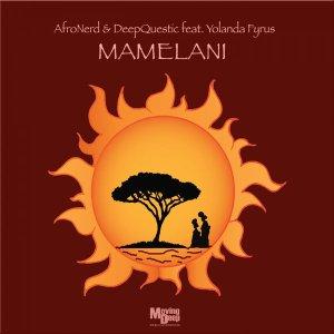 AfroNerd & DeepQuestic - Mamelani (feat. Yolanda Fyrus)