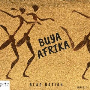 BlaQ Nation - Buya Afrika