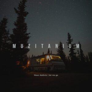 Houz Addictz - Let Me Go EP