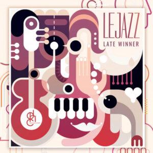 Lejazz - Late Winner EP