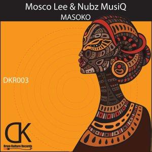 Mosco Lee & Nubz MusiQ - Masoko
