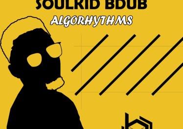 SoulKiD Bdub - Algorhythms EP