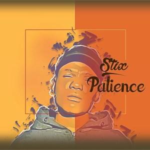 Stix - Patience (feat. DJ Tears PLK)