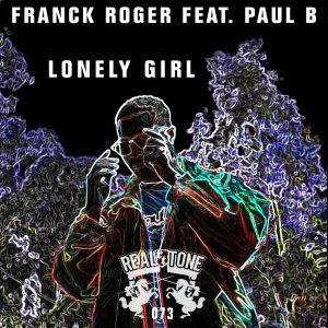 Franck Roger & Paul B - Lonely Girl (Original Mix)