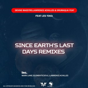 Devine Maestro, Lawrence Achilles, DrumaQlik, Les Toka - Since Earth Last days (Remixes)