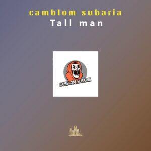Camblom Subaria - Tall Man EP