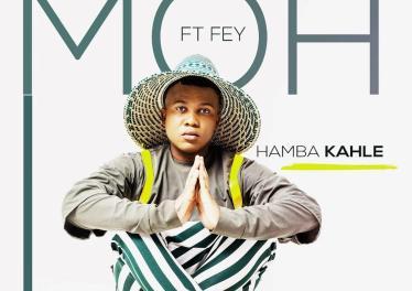 Moh feat. Fey - Hamba Kahle