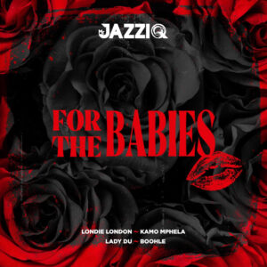 Mr JazziQ - For The Babies EP
