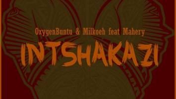 OxygenBuntu & Milkoeh - Intshakazi (feat. Mahery)