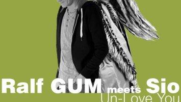 Ralf GUM & Sio - Un-Love You
