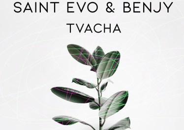 Saint Evo & Benjy - Tvacha