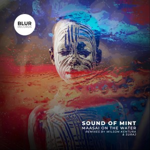 Sound of Mint - Maasai on the Water (Incl. Remixes)