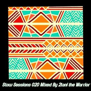 2lani The Warrior - Slow Sessions 020 Mix