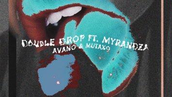 Double Drop - Avano (feat. Myrandza)