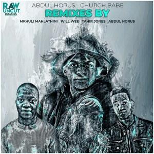 Abdul Horus - Church Babe (Tahir Jones Remix)