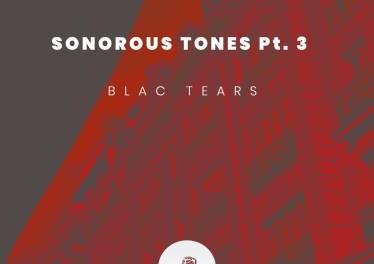 Blac Tears - Sonorous Tones, Pt. 3