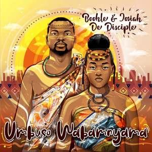 Boohle & Josiah De Disciple - Umbuso Wabam'nyama (Album)