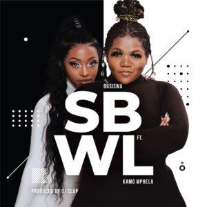 Busiswa - SBWL (feat. Kamo Mphela)