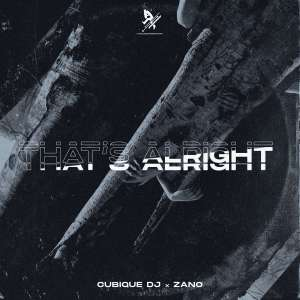 Cubique DJ - That's Alright (feat. Zano)