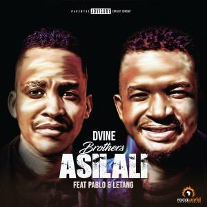 Dvine Brothers - Asilali (feat. Pablo & Letang)