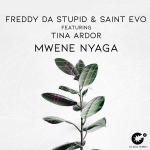 Freddy Da Stupid, Saint Evo, Tina Ardor - Mwene Nyaga (Original Mix)