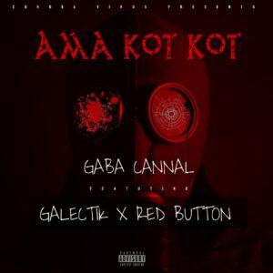 Gaba Cannal - Ama Kot Kot (feat. Red Button & Galectik)